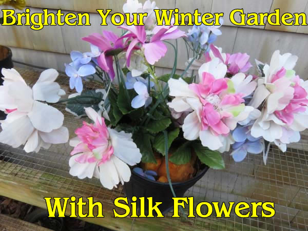 Keep your garden cheerful in winter with silk flowers.