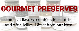 Gourmet Preserves, Unusual fruits and combinations